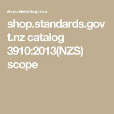 shop.standards.govt.nz catalog 3910:2013(NZS) scope