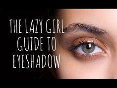 THE LAZY GIRL'S EYESHADOW TUTORIAL - YouTube