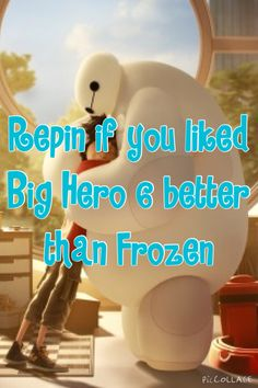 Don't get me wrong,I LOVED Frozen,but Big Hero 6 beat it