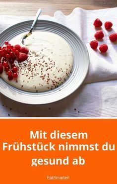 With this breakfast you lose weight healthy - Lose weight healthy with this breakfast eatsmarter.de Lose weight healthy with this breakfast eatsm - Le Diner, Health Breakfast, Breakfast Healthy, Dessert Healthy, Healthy Food, Breakfast Ideas, Breakfast Dessert, Healthy Recipes, Fat Loss Diet