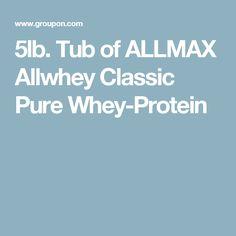 5lb. Tub of ALLMAX Allwhey Classic Pure Whey-Protein