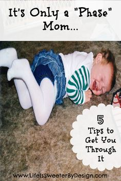 Tips to help parents get through the tough phases with their kids!