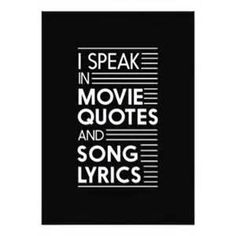 i speak in movie quotes and song lyrics - - Yahoo Image Search Results