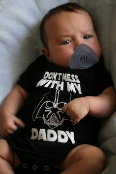 "Star Wars) ""Don't Mess with My Daddy! Baby Kind, Our Baby, Funny Babies, Cute Babies, Baby Boys, Star Wars Nursery, Geek Baby, Daddy, Star Wars Baby"