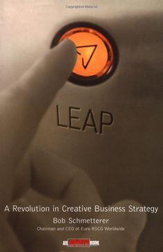 Leap! A Revolution in Creative Business Strategy: Bob Schmetterer: 9780471229179: Amazon.com: Books
