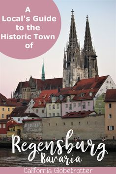 #Regensburg, #Bavaria, #Germany: The ULTIMATE Guide by a Local | Regensburg Old Town | What to do in Regensburg | Top Sights to See in Regensburg | Regensburg Cathedral | Places to Eat in Regensburg - Where to Stay in Regensburg | Top Destinations in Bavaria | Best places to visit in Southern Germany - California Globetrotter