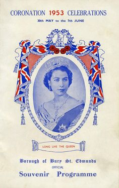 """""""1953 Coronation Celebrations 30th May to the 7th June Borough of Bury St Edmunds Official Souvenir Programme (by Karen Roe) """""""