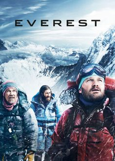 Everest (2015) - In 1996, rival mountaineering teams attempt to scale Mount Everest, but when a blizzard hits the summit, the climbers must fight to stay alive.