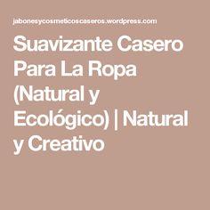Suavizante Casero Para La Ropa (Natural y Ecológico) | Natural y Creativo