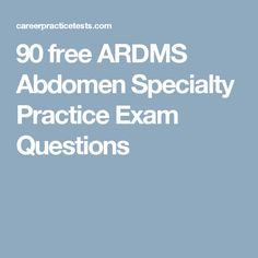 90 free ardms abdomen exam questions sonography humor pinterest careerpracticetests continue present 90 free ardms abdomen specialty practice exam questions and answers to help you prapare for your actual examination ccuart Image collections