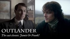 Outlander | The cast chooses: Jamie Or Frank?
