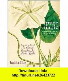 Pure Magic 1st (first) edition Text Only Judika Illes ,   ,  , ASIN: B004VO69Y2 , tutorials , pdf , ebook , torrent , downloads , rapidshare , filesonic , hotfile , megaupload , fileserve