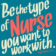 Be-The-Type-of-Nurse-You'd-Want-To-Work-With-2- if only all nurses would treat each other this way.