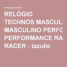 5288f974d6c RELÓGIO TECHNOS MASCULINO PERFORMANCE RACER - lazulie