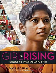 Amazon.com: Girl Rising: Changing the World One Girl at a Time (9780553511468): Tanya Lee Stone: Books