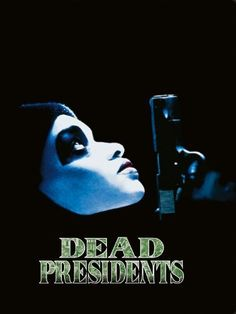dead presidents stream