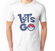 http://www.redbubble.com/people/poke-go/works/22397893-pokemon-go-lets-go-pok-mon-go-fans-pokemon