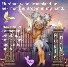 Good Night, Good Morning, Afrikaanse Quotes, Goeie Nag, Goeie More, Special Quotes, Sleep Tight, Day Wishes, Daughter Quotes