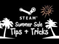 STEAM SUMMER SALE 2013 TIPS TRICKs and STRATEGY