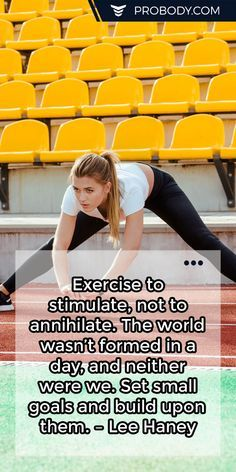 #Exercise to stimulate, not to annihilate. The world wasn't formed in a day, and neither were we. Set small goals and build upon them. – Lee Haney https://www.probody.com/ #Fitness #Body #Lifestyle