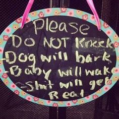 Please do not knock. Dog will bark. Baby will wake. Shit will get real. #parenting #newbaby