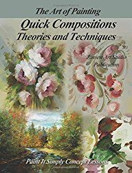Quick Compositions Theories and Techniques: Paint It Simply Concept Lessons