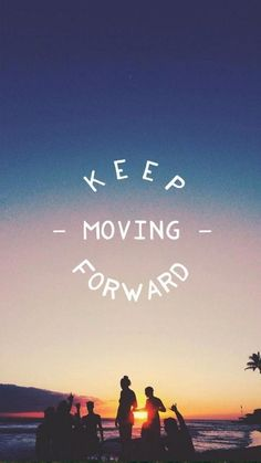 Keep moving forward | Inspirational wallpaper