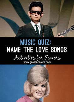 Reminisce with these 1950s and 1960s popular love songs. If melodies are unknown to the group leader, listen to the songs on the youtube links provided.