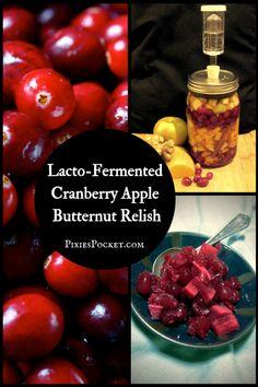Lacto fermented cranberry apple butternut relish  - a winner at Thanksgiving!  Pixiespocket.com