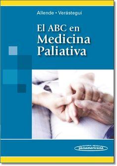 El ABC en medicina paliativa / Silvia R. Allende Pérez, Emma L. Verástegui Avilés. Editorial Médica Panamericana