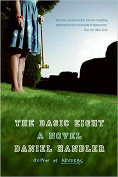 Amazon.fr - The Basic Eight: A Novel - Daniel Handler - Livres