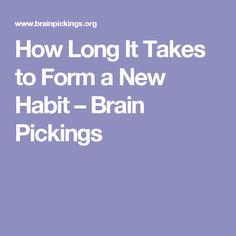 How long does it take to form a habit?   mind.   Pinterest