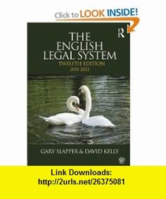 English Legal System Bundle The English Legal System 2011-2012 (9780415600071) Gary Slapper, David Kelly , ISBN-10: 0415600073  , ISBN-13: 978-0415600071 ,  , tutorials , pdf , ebook , torrent , downloads , rapidshare , filesonic , hotfile , megaupload , fileserve