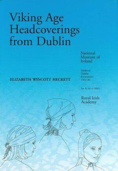 Viking Headcoverings- Very useful book, I'm glad I have a copy.