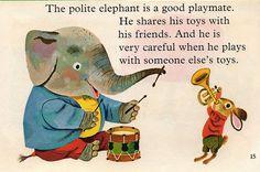 .... why I love elephants...they are so polite! haha ~richard scarry
