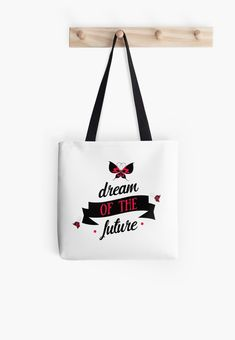 """Buy """"Dream Of The Future"""" Tote Bags #redbubble #quotes #totebags #sayings #motivation"""