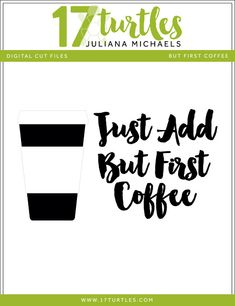 FREE SVG DXF STUDIO JPG PNG But First Coffee Free Digital Cut File by Juliana Michaels 17turtles.com