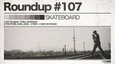 #107 ROUNDUP: SKATEBOARD - SKATE PHOTOGRAPHY!   IRIEDAILY