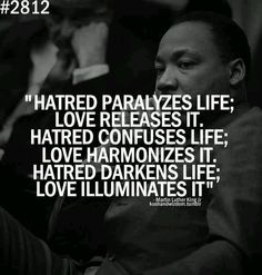 one of my favorite quotes from Martin Luther King Great Quotes, Quotes To Live By, Me Quotes, Motivational Quotes, Inspirational Quotes, Hatred Quotes, Activism Quotes, Negativity Quotes, Mommy Quotes