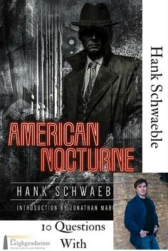 """Hank Schwaeble joins us for 10 Questions With... He says that """"both the modern horror story and the modern detective story can be accredited to one author."""" Find out who he is talking about and more."""