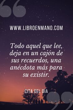 Citas literarias para cada día Movies, Movie Posters, Frases, Book Lovers, Day Quotes, Emotional Development, Free Time, Self Esteem, Board