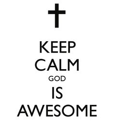 keep-calm-god-is-awesome-2.png (600×700)