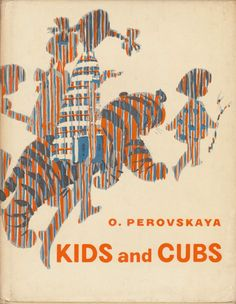 Kids and Cubs. Translated from the Russian by Fainna Glagoleva. Olga Vasilievna Perovskaya (1902–1961), born in the village of Melitopol, was a Soviet children's literature writer. Her most notable work Rebyata i Zveryata (Kids and Cubs) which was published in 1925. Click through on book for full details.