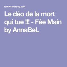 Le déo de la mort qui tue !!! - Fée Main by AnnaBeL