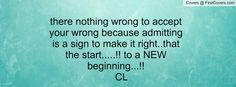 Your Nothing to Me Quotes | there nothing wrong to accept your wrong because admitting is a sign ...