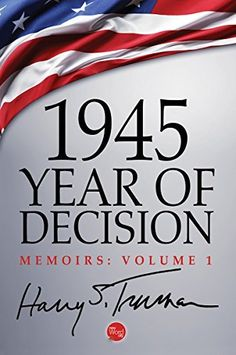 1945: Year of Decision by Harry S. Truman, http://www.amazon.com/dp/B00NBX1H78/ref=cm_sw_r_pi_dp_Q03Aub0JK63PD