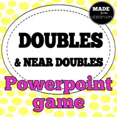 Doubles and Near Doubles - Interactive Powerpoint Game Math Doubles, Powerpoint Games, Math 2, Homeschool Math, Elementary Math, Math Lessons, Grammar, Teaching Resources, Madness