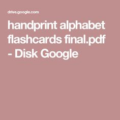 handprint alphabet flashcards final.pdf - Disk Google