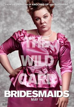"She is hilarious, especially as her character in ""Bridesmaids"""