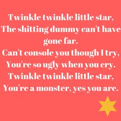 A creative take on the nursery rhyme twinkle twinkle for any mother or father needing some parenting humour